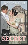 My Sister's Secret: A Hot and Historical Regency Romance (Free and Fetching Ladies) by  Bianca Bloom in stock, buy online here