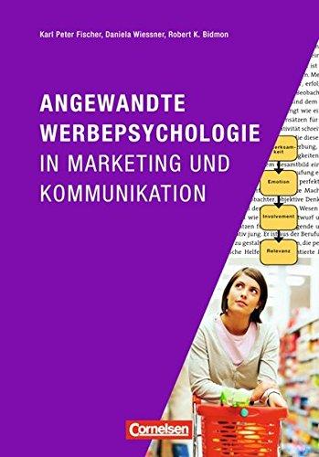 Marketingkompetenz: Angewandte Werbepsychologie in Marketing und Kommunikation