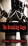 The Breaking Cage, Constance Pennington Smythe, 1934446254