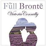 The Full Brontë | Victoria Connelly