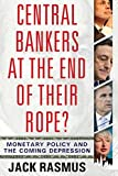 img - for Central Bankers at the End of Their Rope?: Monetary Policy and the Coming Depression book / textbook / text book