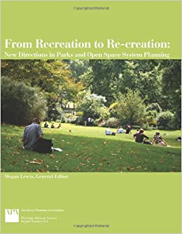 Book From Recreation to Re-creation: New Directions in Parks and Open Space System Planning