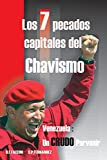 img - for Los 7 Pecados Capitales del Chavismo (Spanish Edition) book / textbook / text book