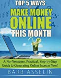 Top 5 Ways to Make Money Online This Month, Barb Asselin, 1494849976