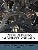 Opere Di Filippo Baldinucci, Volume 5..., Filippo Baldinucci, 1271723441