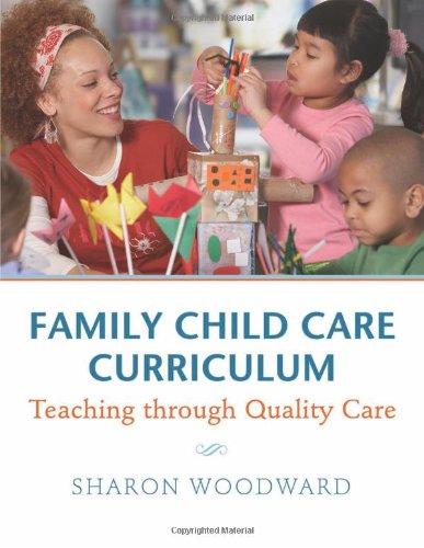 Family Child Care Curriculum: Teaching through Quality Care