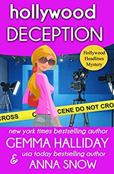 Hollywood Deception (Hollywood Headlines Mysteries Book 4) by [Halliday, Gemma, Snow, Anna]