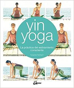 Yin Yoga. La práctica del estiramiento consciente: Amazon.es ...