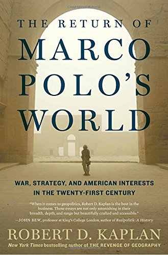 The Return of Marco Polo's World: War, Strategy, and American Interests in the Twenty-first Century cover