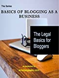 The Legal Basics for Bloggers (Basics of Blogging As A Business)