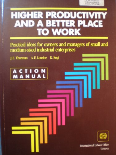 Higher Productivity and a Better Place to Work: Practical Ideas for Owners and Managers of Small and Medium-Sized Industrial Enterprises : Action Ma