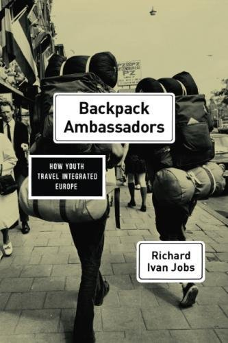 Backpack Ambassadors: How Youth Travel Integrated Europe (State Youth Backpack)