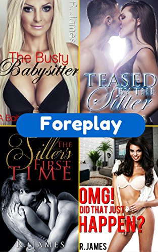 Foreplay: Four Hot Babysitter Stories - Kindle edition by Mojo