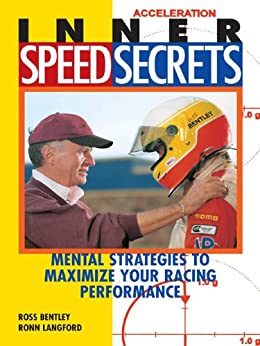 Inner Speed Secrets: Mental Strategies to Maximize Your Racing Performance by [Bentley, Ross, Langford, Ronn]