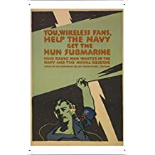 World War I One Tin Sign Metal Poster (reproduction) of You, wireless fans, help the Navy get the Hun submarine 1000 radio men wanted in the Navy and the Naval Reserve.