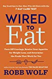 #5: Wired to Eat: Turn Off Cravings, Rewire Your Appetite for Weight Loss, and Determine the Foods That Work for You