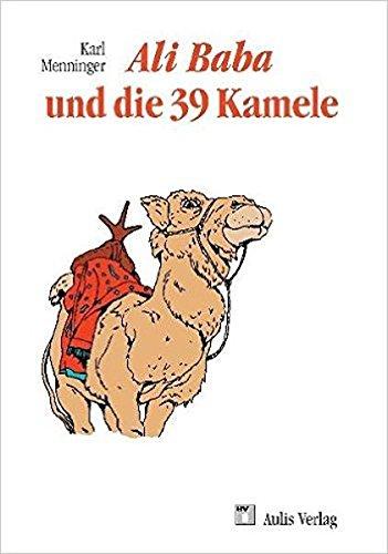 Mathematik allgemein / Ali Baba und die 39 Kamele: Ergötzliche Geschichten von Zahlen und Menschen