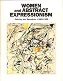Women and Abstract Expressionism - Painting and Sculpture, 1945-1959