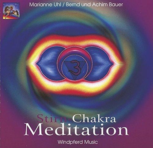 Stirn-Chakra Meditation. CD: 1. Stirn-Chakra-Musik. 2. Stirn-Chakra-Meditation