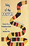 img - for Way of the Doctor: Doctor Who's Pocketbook Guide to the Good Life book / textbook / text book