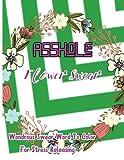 Asshole: Flower Swear : Wondrous Swear Word To Color For Stress Releasing (Outstanding Swear4569) (Volume 2)