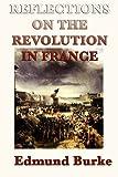 Reflections on the Revolution in France, Edmund Burke, 1617206709