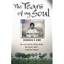 Tears Of My Soul, The: The Story of a Boy Who Survived the Cambodian Killing Fields