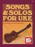 Songs and Solos for Uke, Ken Eidson and Ross Cherednik, 1562221426