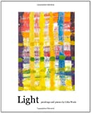 Light: Paintings and Poems, Celia Wesle, 1453833293
