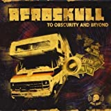 To Obscurity and Beyond by Afroskull