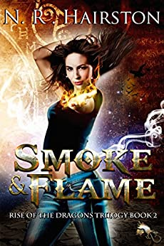 Smoke and Flame (Rise of the Dragons Trilogy Book 2) by [Hairston, N. R.]
