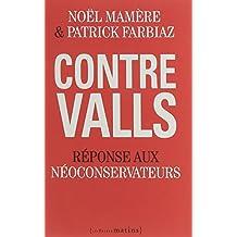 Contre Valls: Réponse aux néoconservateurs