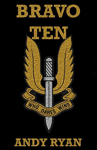 BRAVO TEN: Gripping Special Forces Action With The Rhodesian SAS (They Who Dared Book 1) (Best Regiment In The British Army)