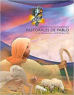 Las epístolas escatológicas y Pastorales de Pablo: El Dr ...