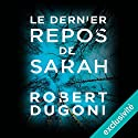 Le dernier repos de Sarah (Les enquêtes de Tracy Crosswhite 1) Audiobook by Robert Dugoni Narrated by Marine Royer