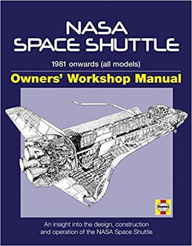 Nasa space shuttle manual an insight into the design construction nasa space shuttle manual an insight into the design construction and operation of the nasa space shuttle david baker 0752748340763 amazon books fandeluxe Images