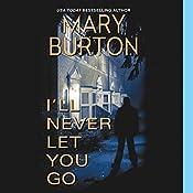 I'll Never Let You Go   Mary Burton