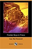 Frontier Boys in Frisco, Wyn Roosevelt, 1406560057
