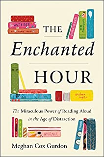 Book Cover: The Enchanted Hour: The Miraculous Power of Reading Aloud in the Age of Distraction