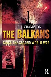The Balkans Since the Second World War (The Postwar World)