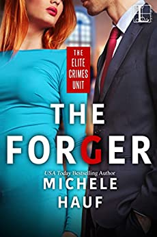 The Forger (The Elite Crimes Unit) by [Hauf, Michele]