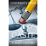 Caste: A Brief History of Racism, Sexism, Classism, Ageism, Homophobia, Religious Intolerance, Xenophobia, and Reasons for Ho