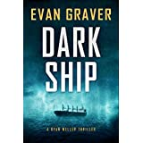 Dark Ship (A Ryan Weller Thriller Book 2)