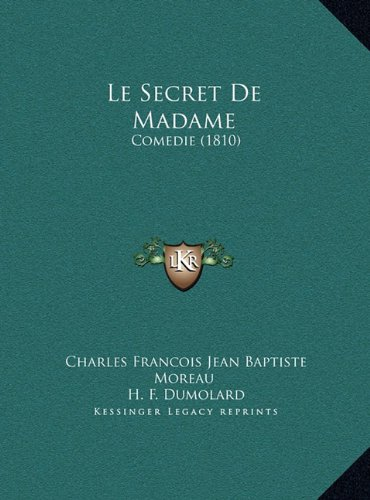 Le Secret De Madame: Comedie (1810) (French Edition) pdf epub