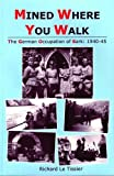 Mined Where You Walk: The German Occupation of Sark, 1940-45