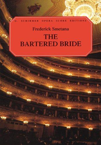 Opera Bartered Bride - The Bartered Bride: Vocal Score (G. Schirmer Opera Score Editions)