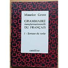 Grammaire transformationnelle du français : Tome 1, Syntaxe du verbe