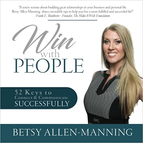 Win With People: 52 Keys to Connect & Communicate Successfully