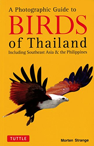 Photographic Guide to the Birds of Thailand: Including Southeast Asia & the Philippines (A Guide To The Birds Of The Philippines)