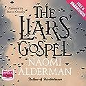 The Liars' Gospel Audiobook by Naomi Alderman Narrated by Steven Crossley